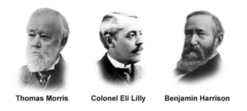 Thomas Morris, Colonel Eli Lilly, Benjamin Harrison